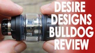 Desire Designs Bulldog Sub Ohm Tank Review ✌️