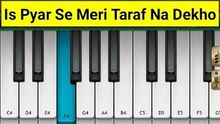 Is Pyar Se Meri Taraf Na Dekho Piano - Chamatkar | Mini Part Piano
