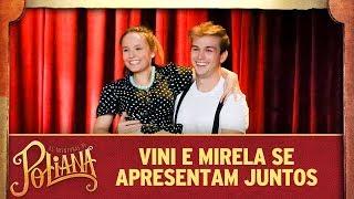 Vini e Mirela se apresentam juntos | As Aventuras de Poliana