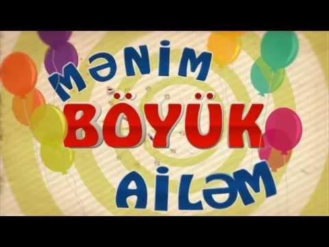 MENIM BOYUK AILEM 03