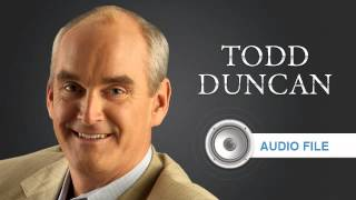 Todd Duncan: The Easy Road Is the Wrong Road