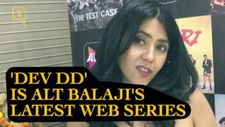 The quint: ekta kapoor's reactions to comments on 'dev dd' are hilarious