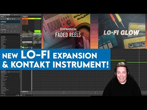 Faded Reels | Lo-Fi Maschine Expansion & Lo-Fi Glow VST