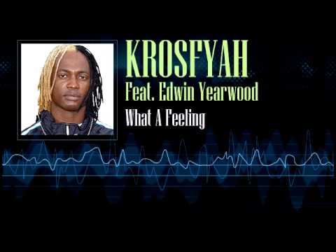 Krosfyah Feat. Edwin Yearwood  - What A Feeling