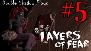 Double Shadow Plays Layers of Fear #5- In Which Sanity Fractures Deep