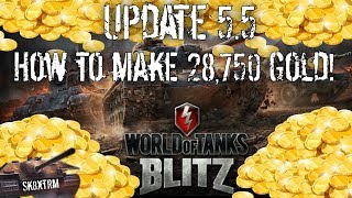 Update 5.5 - How to make 28,750 Gold! - Wot Blitz