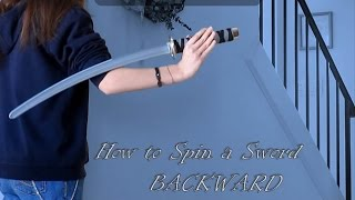 How to Spin a Sword - Backward (Tutorial)