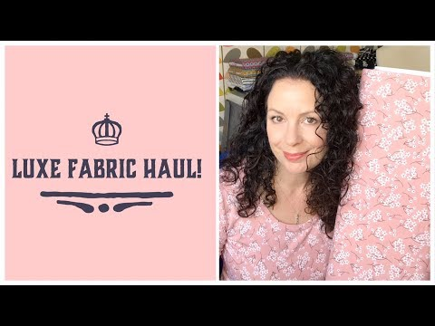 Luxe Fabric Haul