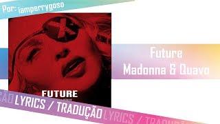 Future - Madonna & Quavo (Tradução)