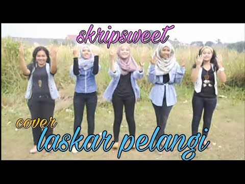 The Skripsweet - Laskar pelangi cover UNAS
