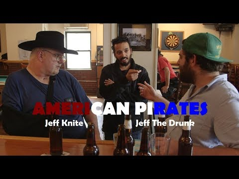 Jeff The Drunk in AMERICAN PIRATES