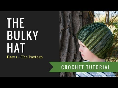 The Bulky Hat - Part 1 - Free Crochet Pattern