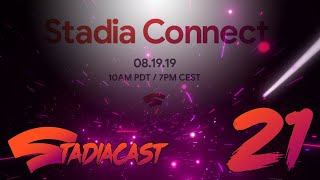 Unpacking the second Stadia Connect! August 19 2019 | Stadia Cast 21