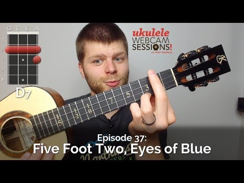 Ukulele Webcam Sessions (Ep.37) - Five Foot Two, Eyes of Blue