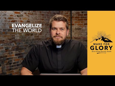 Made for Glory // Evangelize the World