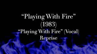 """Playing With Fire"" (1983) - Title Song (Vocal) Reprise"
