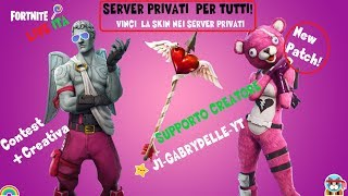 PRIVATE SERVER 🔴 LIVE FORTNITE ITA SKIN REGALO TO CHI MY SUPPORT: J1-GABRYDELLE-YT (328/350)