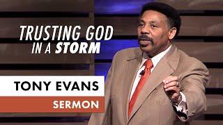 Trusting God in A Storm - Tony Evans Sermons