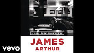 James Arthur - You're Nobody 'Til Somebody Loves You [Starkillers Radio Edit] (Audio)
