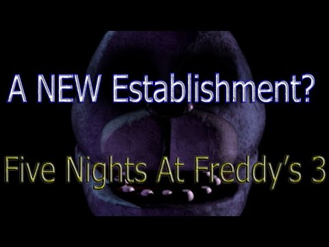 Where Will It Take Place-A NEW Establishment?:Five Nights At Freddy's 3 (Setting)