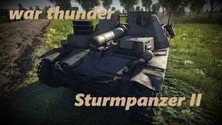 惑星War Thunder 傭兵稼業 その29【Sturmpanzer II】