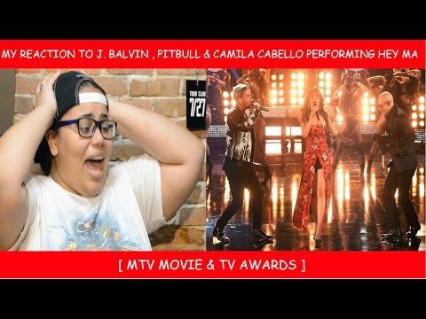 My Reaction To J Balvin Pitbull & Camila Cabello Performing Hey Ma At The MTV Movie & TV Awards