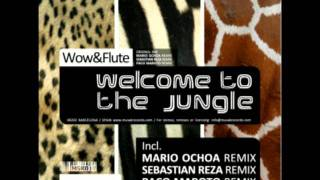 Wow & Flute - Welcome To The Jungle (Mario Ochoa Remix)