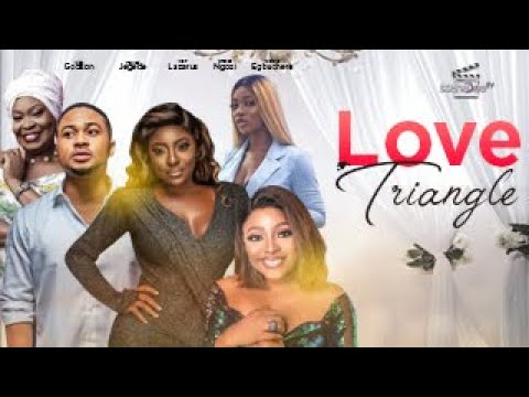 Download LOVE TRIANGLE (2021 Movie ) | Mike Godson, Yvonne Jegede, Mary Lazarus