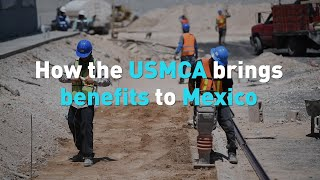 How the USMCA brings benefits to Mexico