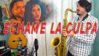 ECHAME LA CULPA 🎷Luis Fonsi, Demi Lovato [Saxophone Cover]