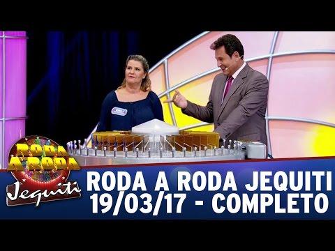 Roda A Roda Jequiti (19/03/17) - Completo