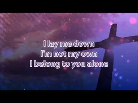 Lay Me Down by Chris Tomlin with Lyrics