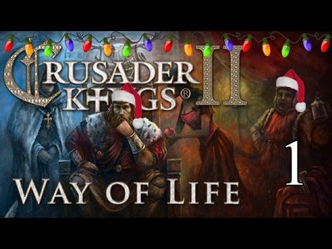 Lets Play Crusader Kings 2: Way of Life  - Part 1: Ho ho ho |