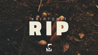 KRIPTONIT - R.I.P.