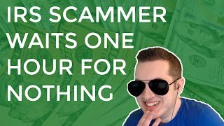 IRS Scammer Waits 1 Hour For Nothing & Gets Mad