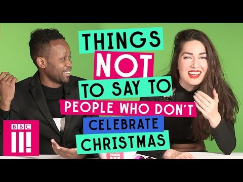 Things Not To Say To Someone Who Doesn't Celebrate Christmas