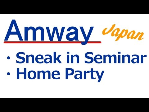 My experience, Amway Japan networking business seminar and home party