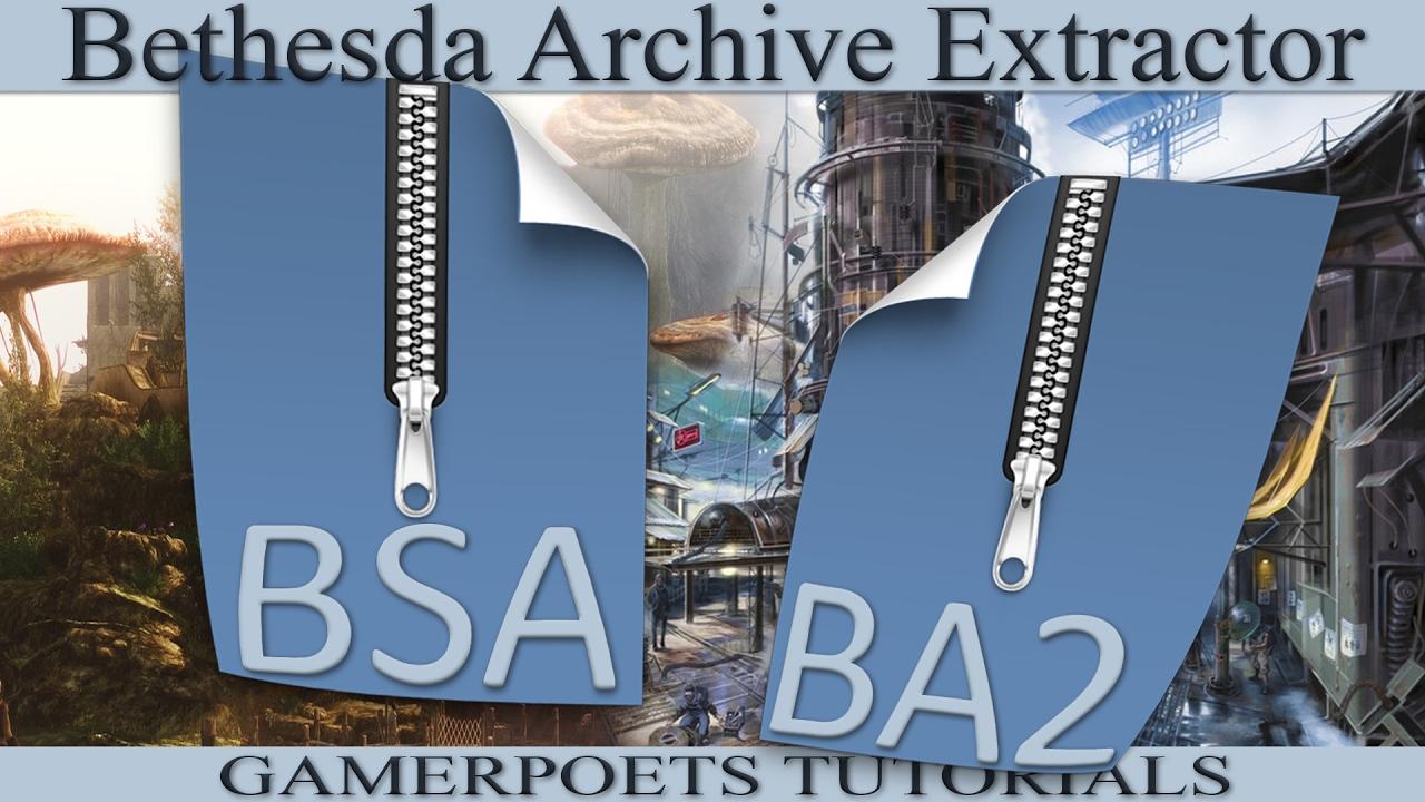 BAE : Bethesda Archive Extractor :  bsa &  ba2
