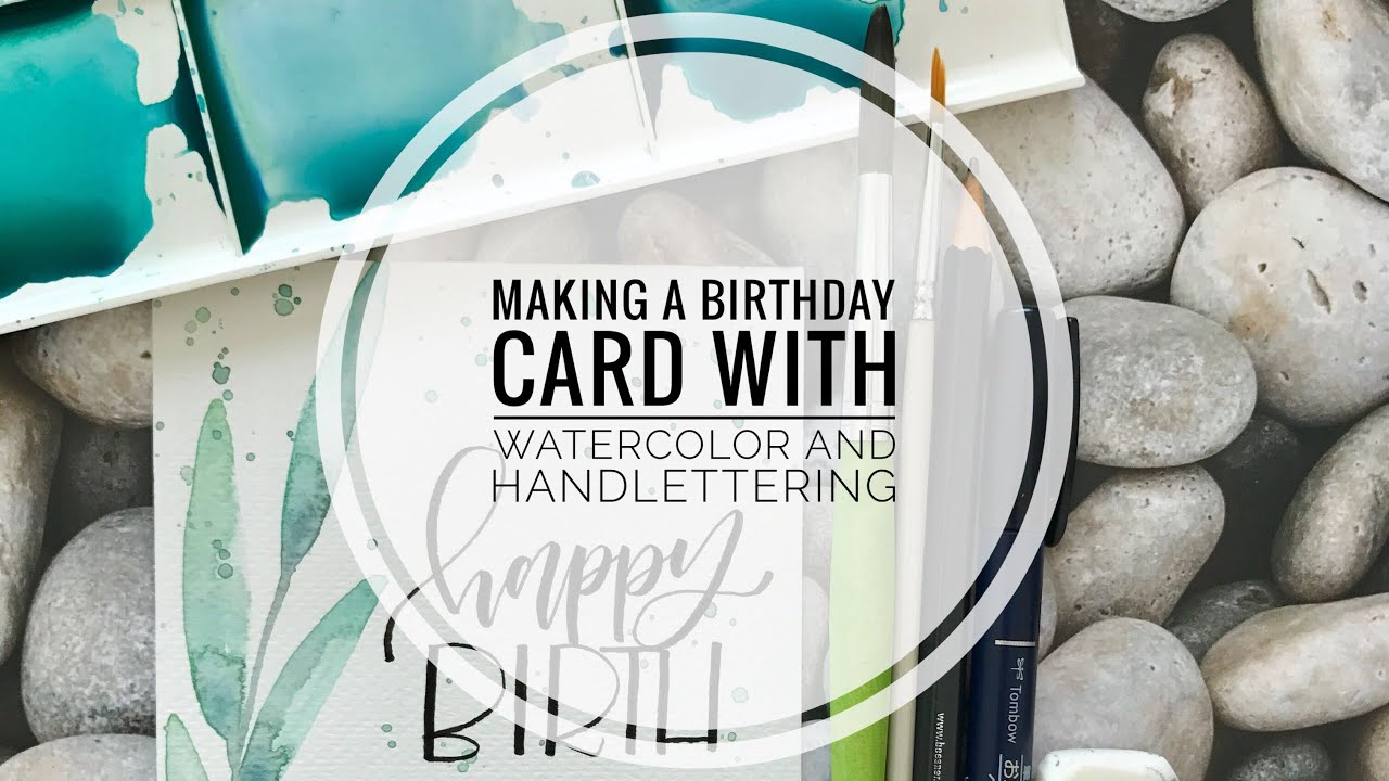 Watercolor Birthday Cards Tutorial ~ Watercolor card with handlettering silent tutorial youtube