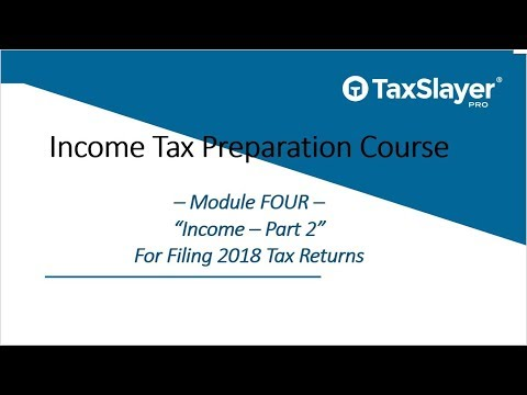 2018 Income Tax Preparation Course – Module Four – Income (Part 2)