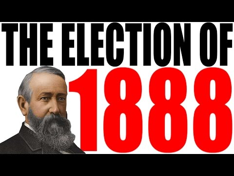 The Election of 1888 Explained