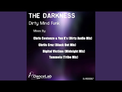 The Darkness (Chris Costanzo & Yan.K's Dirty Audio Mix)