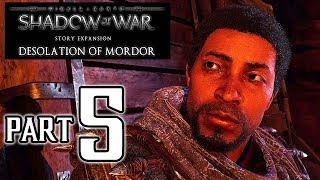 SHADOW OF WAR: Desolation of Mordor Walkthrough PART 5 (PS4 Pro) No Commentary Gameplay @ 1080p HD ✔