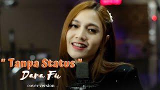 TANPA STATUS - Lucinta Luna ( Cover dangdut by DARA FU )