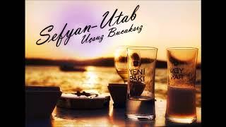 Sefyan ft. Utab - Uçsuz Bucaksız