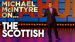 Compilation of Michael's Best Jokes About The Scots | Michael McIntyre