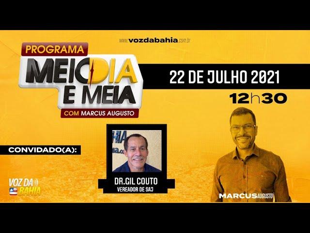 Programa Meio-Dia e Meia LIVE com Dr. Gil Couto vereador de Santo Antônio de Jesus