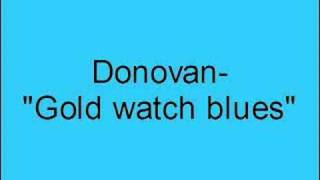 Donovan- Gold watch blues