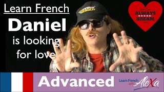 Daniel is looking for love (Conversational French Vocabulary With Alexa)