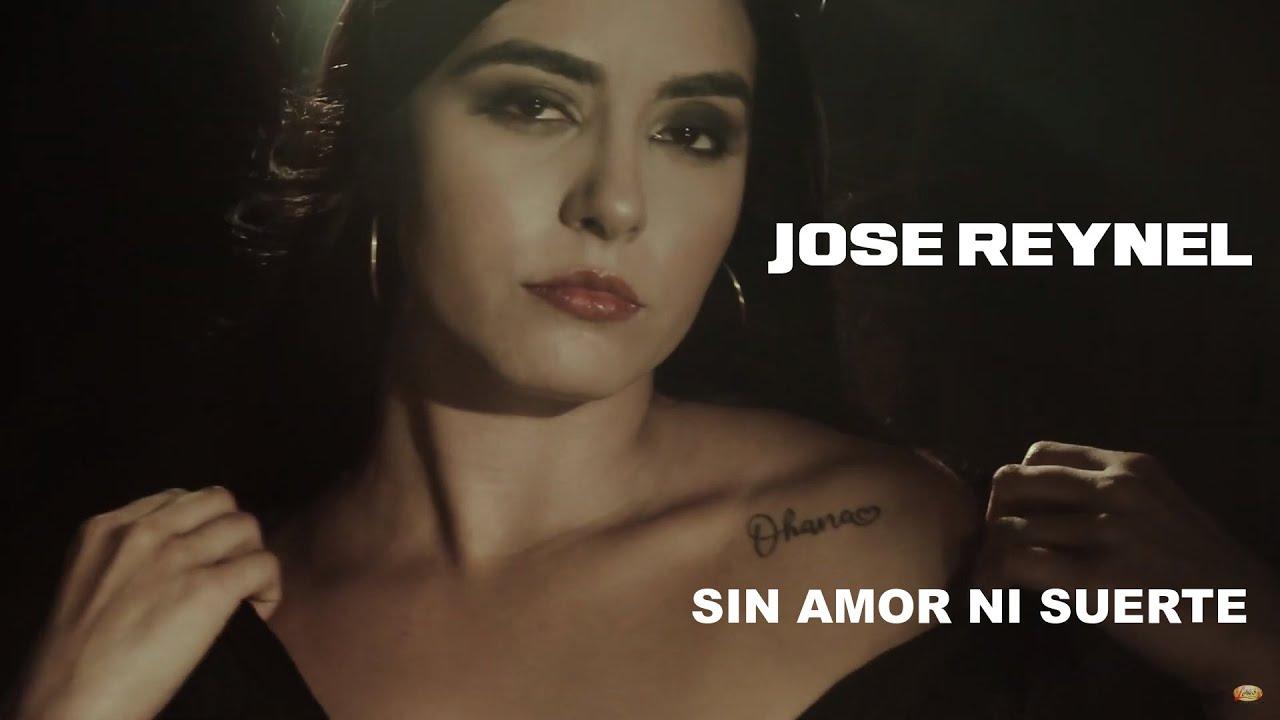 Jose Reynel - Sin Amor ni Suerte (Video Oficial)